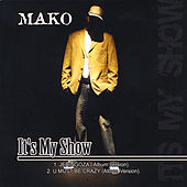 It's My Show de Mako
