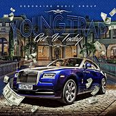 Get It Today - Single by Young Trap