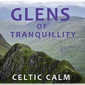 Glens of Tranquillity: Celtic Calm by Various Artists