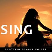 Sing: Scottish Female Voices di Various Artists