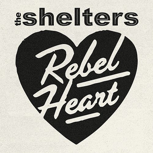 Rebel Heart by The Shelters