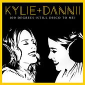 100 Degrees (Still Disco to Me) [with Dannii Minogue] de Kylie Minogue