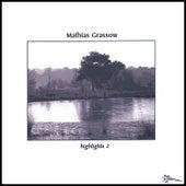 Highlights 2 by Mathias Grassow