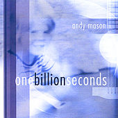 One Billion Seconds by Andy Mason