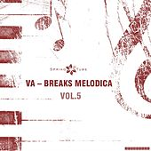 Breaks Melodica, Vol.5 by Various Artists