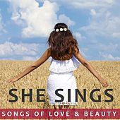 She Sings: Songs of Love & Beauty di Various Artists