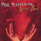 We All Need by Phil Maffetone