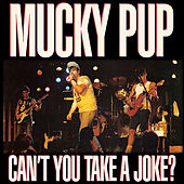 Can't You Take a Joke? by Mucky Pup