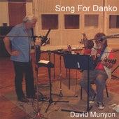 Song for Danko by David Munyon