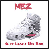 Next Level Hip Hop de Mez
