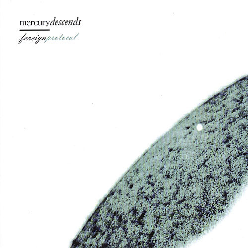 Foreign Protocol by Mercury Descends