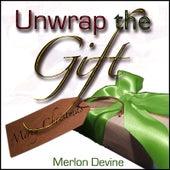 Unwrap the Gift by Merlon Devine