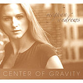 Center of Gravity von Meghan Andrews