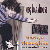 Mango Thoughts in a Meatloaf Town by Meg Barnhouse
