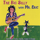 The Big Silly With Mr.Eric by Mr. Eric