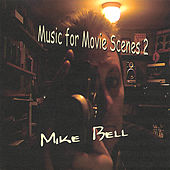 Music for Movie Scenes 2 de Mike Bell