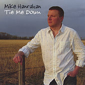 Tie Me Down by Mike Hanrahan