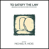To Satisfy the Law by Michael R. Hicks