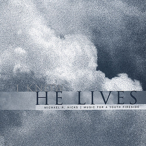 I Know He Lives by Various Artists