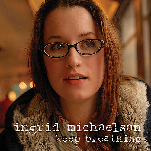 Keep Breathing by Ingrid Michaelson