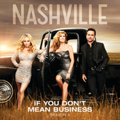 If You Don't Mean Business by Nashville Cast
