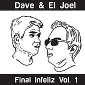 Final Infeliz Vol. 1 von Dave