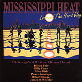Learned the Hard Way by Mississippi Heat