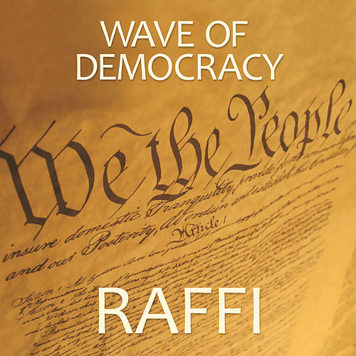 Wave Of Democracy by Raffi