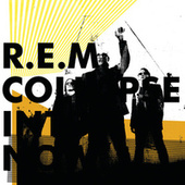 Collapse Into Now by R.E.M.