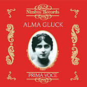 Alma Gluck (Recorded 1911 - 1917) by Various Artists