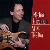 Seize the Day van Michael Friedman