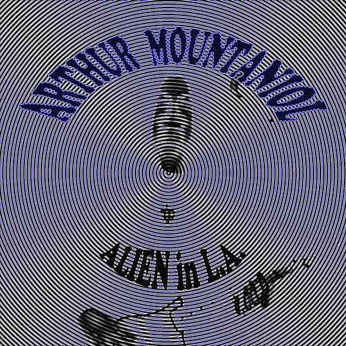 Alien in La by Arthur Mountaniol