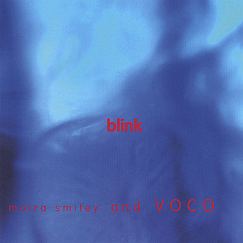 Blink by Moira Smiley