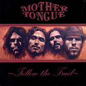 Follow the Trail by Mother Tongue (Rock)