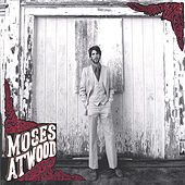 Moses Atwood by Moses Atwood