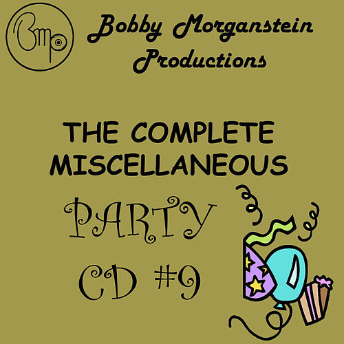 The Complete Misscellaneous Party CD by Bobby Morganstein