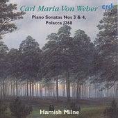 Carl Maria von Weber: Pianos Sonatas Nos 3 & 4 / Polacca J268 by Hamish Milne