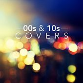 00s and 10s Covers by Various Artists