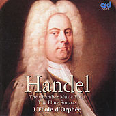 Handel: the Chamber Music Vol.1 by L'Ecole d'Orphee