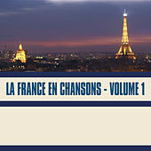 La France en Chansons, Vol. 1 by Various Artists