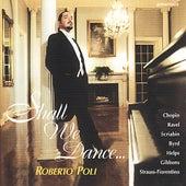 Shall We Dance... by Roberto Poli