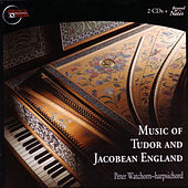 Music of Tudor and Jacobean England by Various Artists