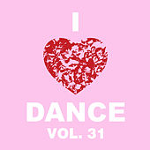 I Love Dance Vol. 31 von Various Artists