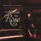 It's About the Rose by Karen Marie Garrett