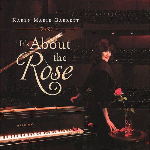 It's About the Rose by Karen Marie Garrett