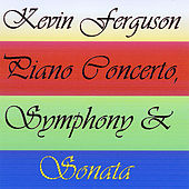 Piano Concerto, Symphony & Sonata de Kevin Ferguson