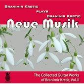 Neue Musik (The Collected Guitar Works of Branimir Krstic, Vol. Ii) by Branimir Krstic