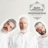 Get Physical Music Presents: Body Language, Vol. 17 by WhoMadeWho by Various Artists