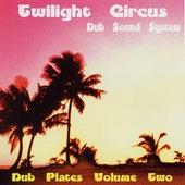 Dub Plates Volume Two by Twilight Circus Dub Sound System