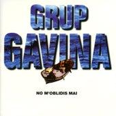 No m'oblidis mai von Grup Gavina